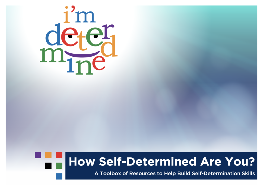 I'm Determined Logo, box that says How Self-Determined Are You? A toolbox of resources to help build self-determination skills.